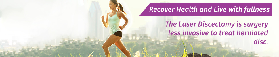 Recover Health and Live with fullness - The Laser Discectomy is surgery less invasive to treat hernias disc.